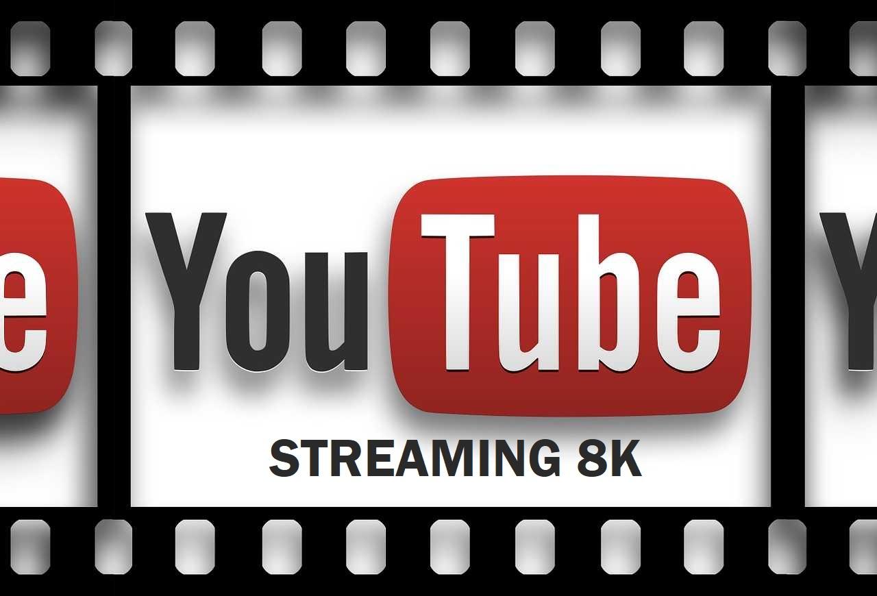 YouTube streaming 8K