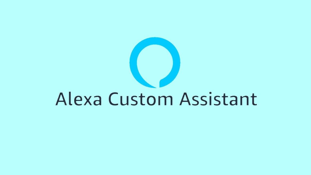 Alexa Custom Assistant