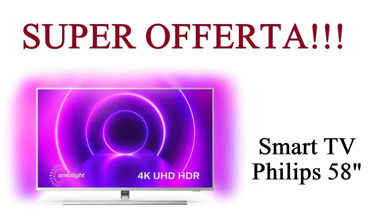 Sconto su Smart TV Philips 58 pollici